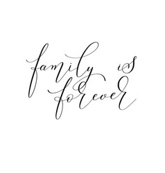 family is forever - hand written black and white vector image vector image