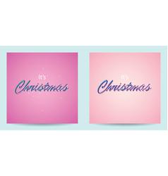Its christmas greeting card vector