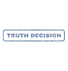 Truth decision textile stamp vector