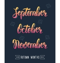 Trendy hand lettering set of autumn months Pied vector image