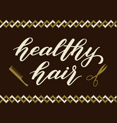 Hand drawn lettering - healthy hair elegant vector