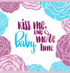 Text kiss me baby one more time in floral frame vector