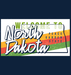 Welcome to north dakota vintage rusty metal sign vector