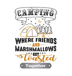 Camping where friends adventure quote and saying vector