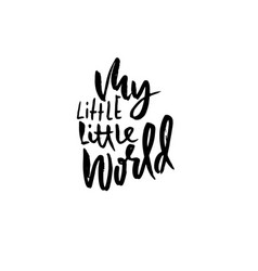 my little little world hand drawn lettering ink vector image