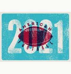 American football 2021 vintage grunge poster vector