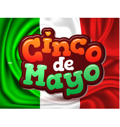 Cinco de mayo mexico flag realistic vector