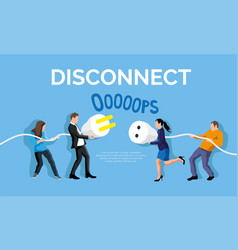 disconnect plug concept people holding cable vector image