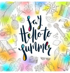 Say hello to summer - summer holidays vector
