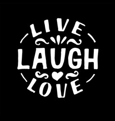 Hand lettering with motivational quote live laugh vector