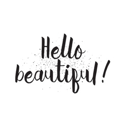 Hello beautiful inscription Greeting card with vector