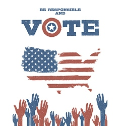 Be responsible and Vote On USA map Patriotic vector image