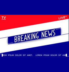 Breaking news creative graphic template for news vector