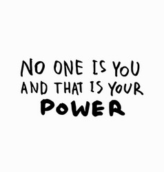 No one is you your power shirt quote lettering vector