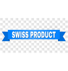 Blue stripe with swiss product text vector