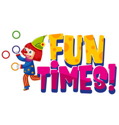 Font design for word fun times with clown vector