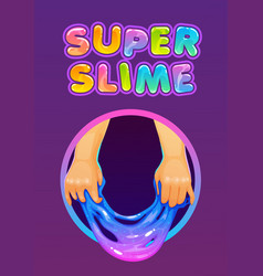 super slime funny poster with glittering slimy vector image