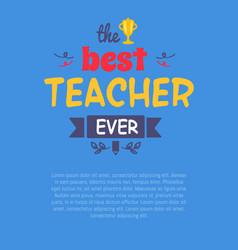 best teacher ever decorative vector image