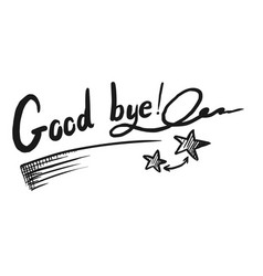 hand drawn good bye lettering sketch on white vector image