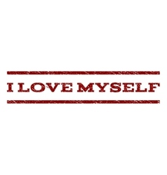 I Love Myself Watermark Stamp vector