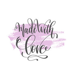 Made with love - hand lettering poster on pink vector