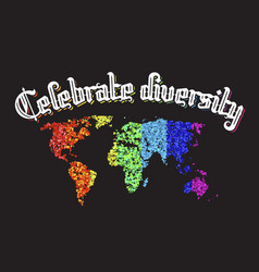 celebrate diversity map lettering vector image