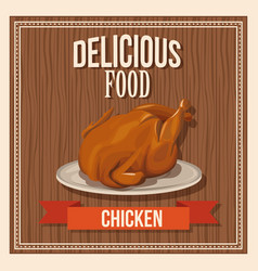 Delicious food roasted chicken fast food poster vector