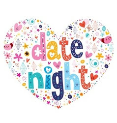 date night heart shaped typography lettering vector image