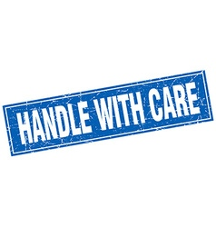 Handle with care blue square grunge stamp on white vector