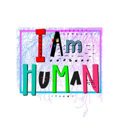 I am human heart shirt print quote lettering vector