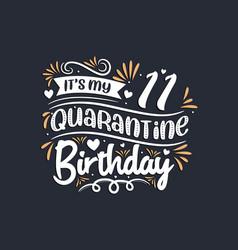 Its my 11 quarantine birthday 11th birthday vector
