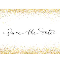 Save date card with falling glitter confetti vector