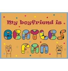 My boyfriend is beatles fan artistic retro font vector
