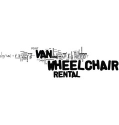 what you need to know about wheelchair van rental vector image vector image