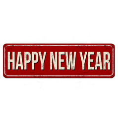 happy new year vintage rusty metal sign vector image