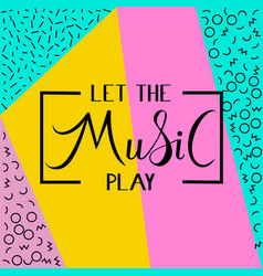 Let the music play lettring text vector