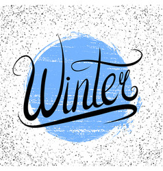 lettering winter written by hand with grunge vector image
