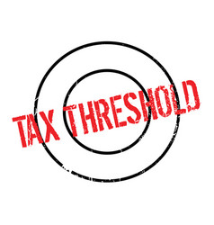 Tax threshold rubber stamp vector