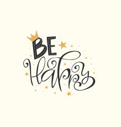 be happy lettering with stars confetti vector image