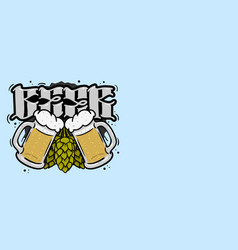 beer related hand drawn design with hops and mugs vector image