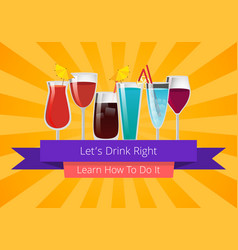 lets drink right learn how to do it poster vector image