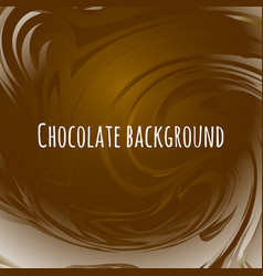 chocolate abstract background brown wavy melted vector image