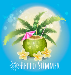 hello summer holiday with cocktail vector image