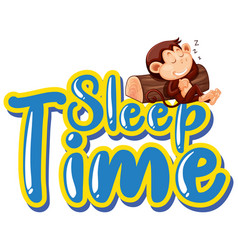 sign template with word sleep time and monkey vector image