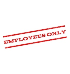Employees Only Watermark Stamp vector image