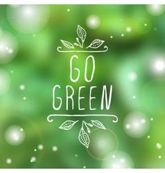 Go green - product label on blurred background vector