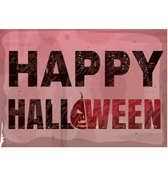 happy halloween text banner in grunge style vector image