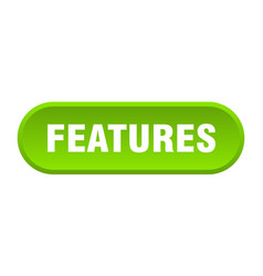 Features button features rounded green sign vector