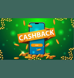 Green cashback banner with large smartphone with vector