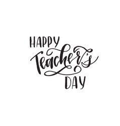 Happy teachers day - unique handdrawn typography vector